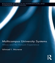 Multicampus University Systems - Africa and the Kenyan Experience ebook by Ishmael I. Munene