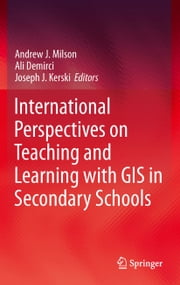 International Perspectives on Teaching and Learning with GIS in Secondary Schools ebook by