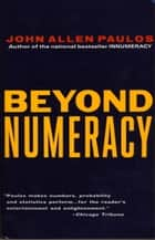 Beyond Numeracy ebook by John Allen Paulos