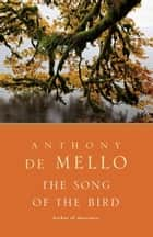 The Song of the Bird ebook by Anthony De Mello