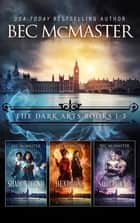 The Dark Arts Box Set Books 1-3 ebook by Bec McMaster