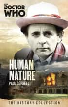 Doctor Who: Human Nature - The History Collection ebook by Paul Cornell