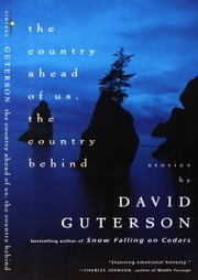 The Country Ahead of Us, The Country Behind ebook by David Guterson