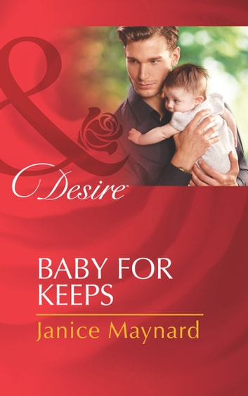 Baby for Keeps (Mills & Boon Desire) ebook by Janice Maynard