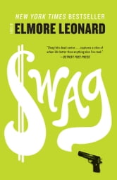 Swag - A Novel ebook by Elmore Leonard