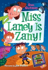 My Weird School Daze #8: Miss Laney Is Zany! ebook by Dan Gutman
