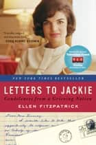 Letters to Jackie ebook by Ellen Fitzpatrick