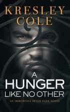 A Hunger Like No Other ebooks by Kresley Cole