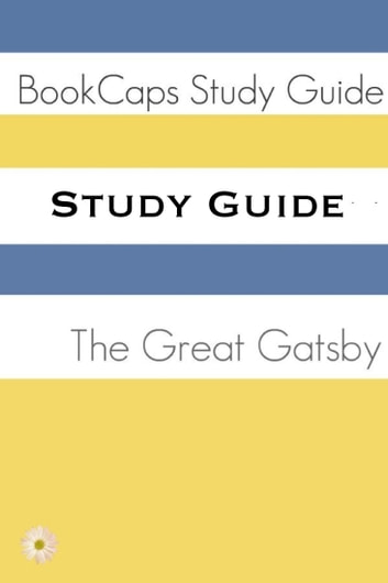 Study Guide: The Great Gatsby (A BookCaps Study Guide) ebook by BookCaps