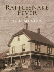 Rattlesnake Fever ebook by Lorie Blundon