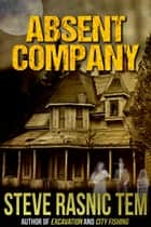 Absent Company ebook by Steve Rasnic Tem