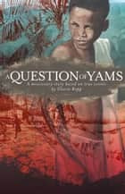 A Question of Yams ebook by Gloria Repp