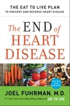 The End of Heart Disease ebook by Dr. Joel Fuhrman