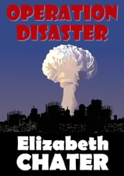Operation Disaster ebook by Elizabeth Chater