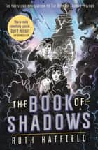 The Book of Shadows ebook by Ruth Hatfield