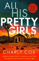 All His Pretty Girls - An absolutely gripping detective novel with a jaw-dropping killer twist ebook by