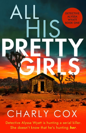 All His Pretty Girls - An absolutely gripping detective novel with a jaw-dropping killer twist e-bok by Charly Cox