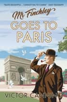 Mr Finchley Goes to Paris ebook by Victor Canning