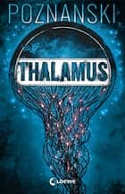 Thalamus eBook by Ursula Poznanski