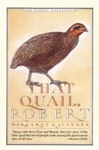 That Quail, Robert ebook by Margaret Stanger