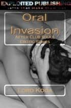 Oral Invasion ebook by