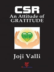 CSR: An Attitude of GRATITUDE ebook by Dr. Joji Valli
