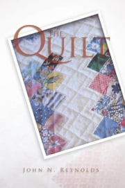 The Quilt ebook by John N. Reynolds