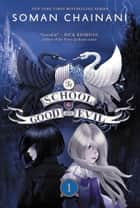 The School for Good and Evil ebook by Soman Chainani, Iacopo Bruno