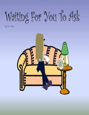 Waiting for You to Ask ebook by DC Wilson
