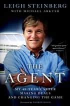 The Agent ebook by Leigh Steinberg,Michael Arkush