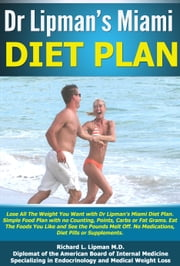 Dr Lipman's Miami Diet Plan ebook by Richard Lipman MD