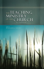 The Teaching Ministry of the Church - Second Edition ebook by William Yount