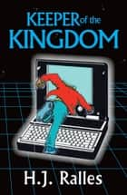 Keeper of the Kingdom, Keeper Series Vol 1 ebook by H.J. Ralles