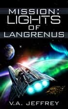 Mission: Lights of Langrenus ebook by V. A.  Jeffrey