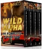 Wild Alpha - Bücher 1-4: Eine Shapeshifter Romanze - Wild Alpha Shifter Mates ebook by Zola Bird