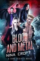 Blood and Metal ebook by Nina Croft
