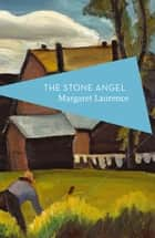The Stone Angel ebook by Margaret Laurence, Michael Schmidt
