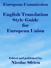 English Translation Style Guide for European Union ebook by European Commission
