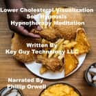Lower Cholesterol Visualization Self Hypnosis Hypnotherapy Meditation audiobook by Key Guy Technology LLC