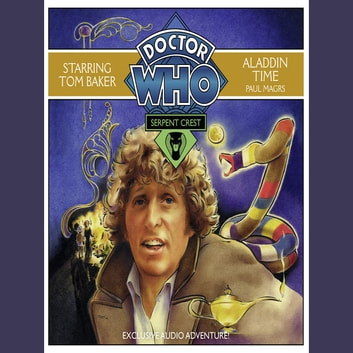 Doctor Who Serpent Crest 3: Aladdin Time audiobook by Paul Magrs