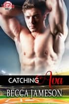 Catching Ava ebook by Becca Jameson