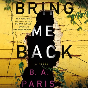 Bring Me Back - A Novel audiobook by B. A. Paris