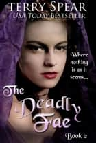 The Deadly Fae ebook by Terry Spear