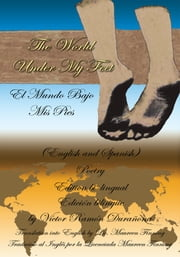 The World Under My Feet - (El Mundo Bajo Mis Pies) ebook by Víctor Ramón Durañona