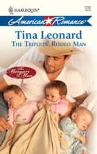 The Triplets' Rodeo Man (Mills & Boon Love Inspired) (The Morgan Men, Book 2) ebook by Tina Leonard
