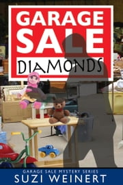 Garage Sale Diamonds ebook by Suzi  Weinert