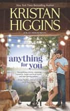 Anything For You (The Blue Heron Series, Book 5) ebook by Kristan Higgins