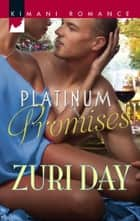 Platinum Promises (Mills & Boon Kimani) (The Drakes of California, Book 3) ebook by Zuri Day
