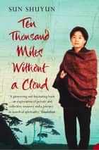 Ten Thousand Miles Without a Cloud ebook by Sun Shuyun