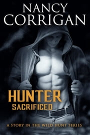 Hunter Sacrificed - Children of the Damned ebook by Nancy Corrigan
